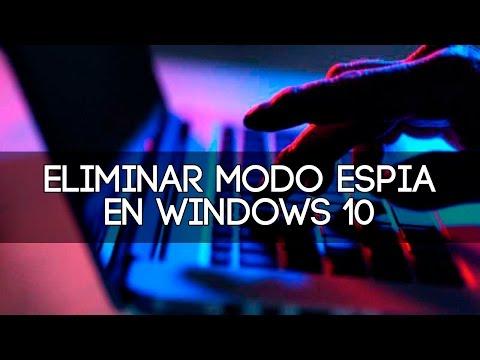 Como eliminar por completo el modo espía en windows 10 |Modo Efectivo 2016|