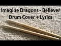 Imagine Dragons - Believer Drum Cover + Lyrics