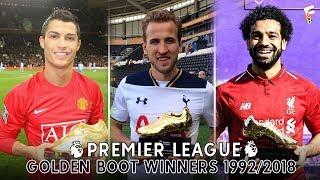 All Premier League Golden Boot Winners ⚽ 1992 - 2018 ⚽ Premier League Top Scorers All Time