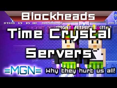 Blockheads - Free Tc, Free Tc Servers, Free Time Crystals - Why they hurt servers as a whole!