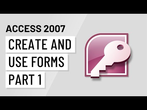 Access 2007: Creating and Using Forms Part 1