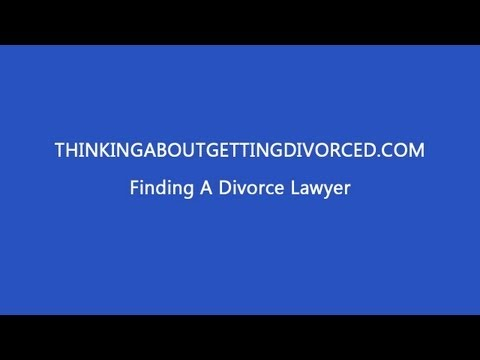 Finding a Divorce Lawyer -- Starting the Process of Getting an Attorney