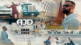 BHANGRA TAKEOVER - OFFICIAL VIDEO - AJD FT. AMAR SINGH (2018)