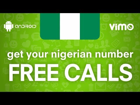 FREE CALLS - get your Nigerian number - ANDROID APP *****