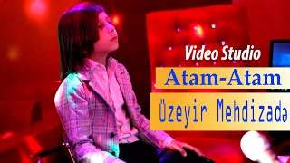 Uzeyir Mehdizade - Dersdir Mene ( Atam Atam ) Official Video