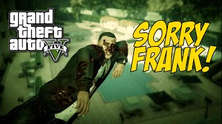 FRANK HATES MY ASS! (pause) [GTA 5]