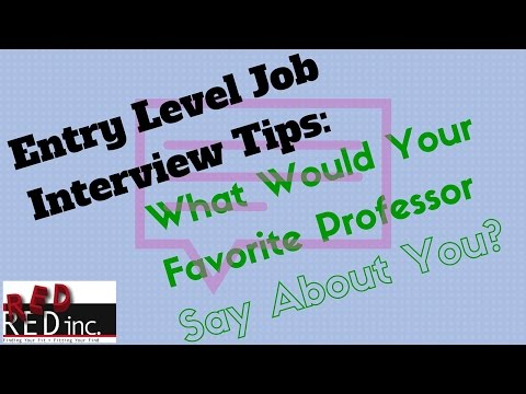 Entry Level Job Interview Question: What Would Your Favorite Professor Say About You