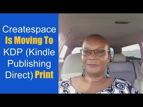 Createspace Is Moving to KDP (Kindle Direct Publishing) Print