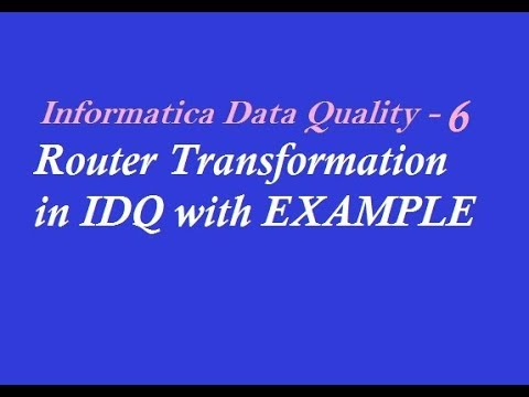 IDQ 6 : Router Transformation in Informatica Data Quality