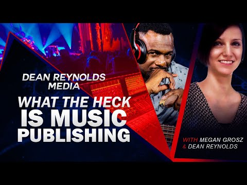 What the Heck is Music Publishing with Megan Grosz..Part 1