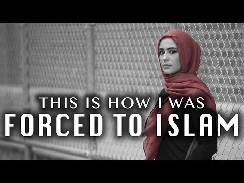 This Is How I Was Forced To Accept Islam