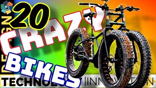 20 CRAZY BIKES YOU HAVE TO SEE TO BELIEVE #2