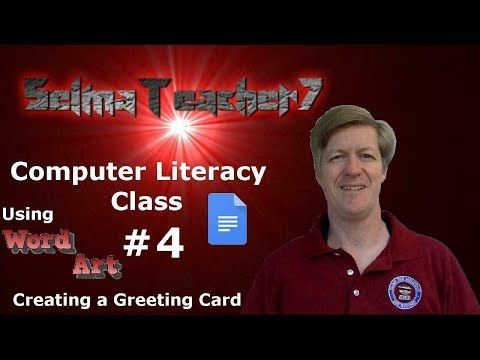Google Docs and Using WordArt to make a Greeting Card! Computer Literacy Lesson 4