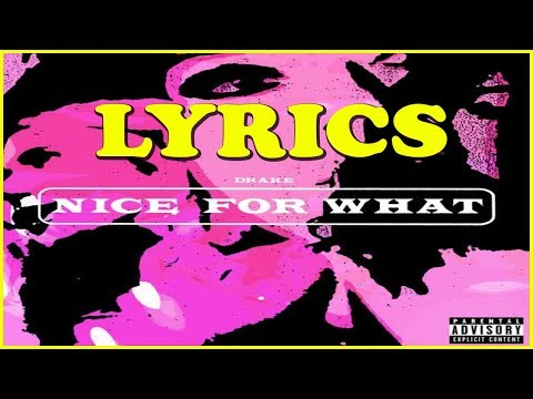 Drake Nice For What Lyrics - Lyrics Of Drake Nice For What - drake nice for what lyrics meaning 🎸