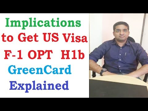 Implications to Get US Visa?  F-1 CPT OPT  H1b Green-Card || Solutions Alternatives || PhD MS in US