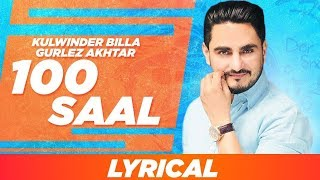 100 Saal (Lyrical) | Zakhmi | Kulwinder Billa | Gurlez Akhtar|Latest Punjabi Songs 2020