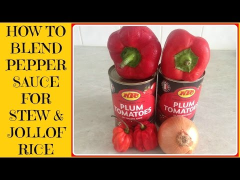 How to Blend Pepper Sauce for Jollof Rice or Nigerian Stew