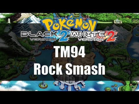 Pokemon Black 2 & White 2 | Where to get TM94 Rock Smash