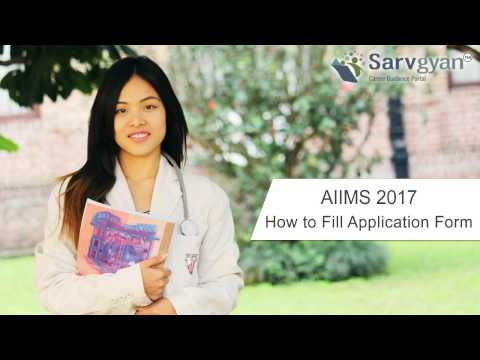 Learn How to fill AIIMS 2017 Application Form | Step by Step Guide