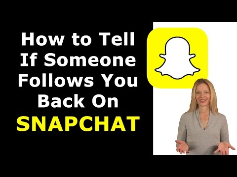 How to tell if someone follows you back on Snapchat