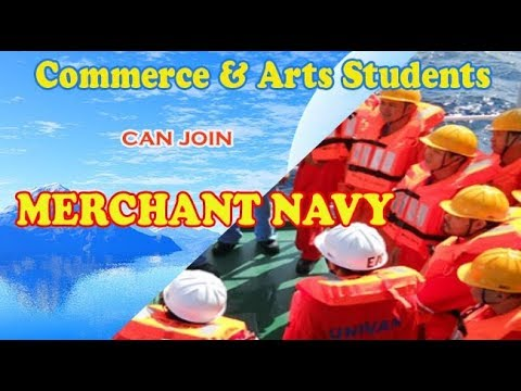 How Commerce & Arts students can join Merchant Navy.