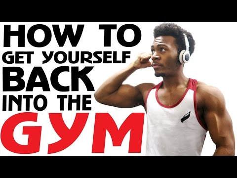 How to Get Back into the Gym After You Fall Off!