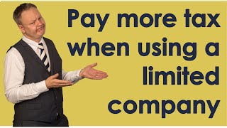 Paying More Tax because you used a Limited Company