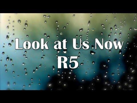 R5 - Look at Us Now (Lyrics)