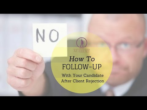 Tutorial: How To Follow-up With Your Candidate After Client Rejection