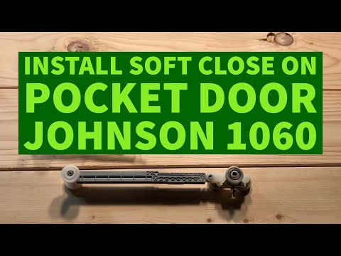 How To Install Soft Close Pocket Door Johnson 1060