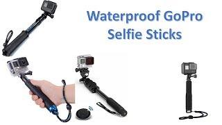 Top 8 Best Waterproof GoPro Selfie Sticks in 2018 Reviews