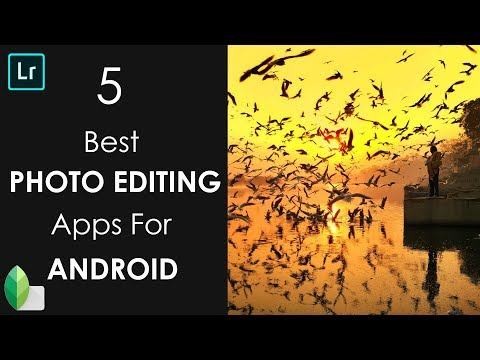 5 Best Photo Editing Apps for Android 2018