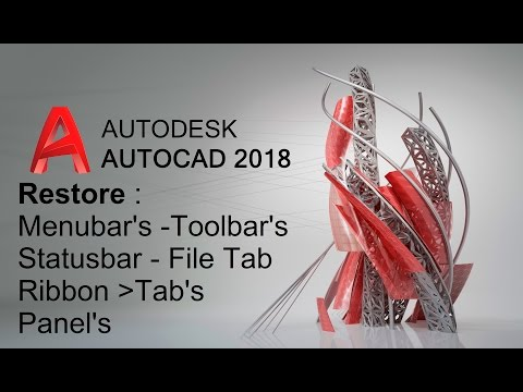 AutoCAD 2018 - Restore Menubars , Toolbars , Ribbon - Tab's - Panel's & Status Bar