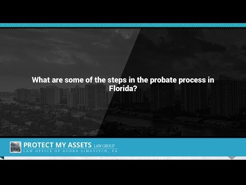 What are some of the steps in the probate process in Florida?