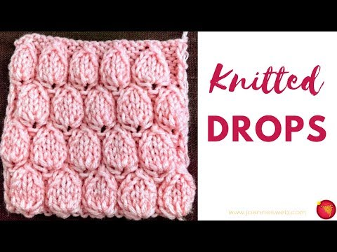 Knitted Drops - Knitting Bubble Pattern - Bobble Knit Instrucitons