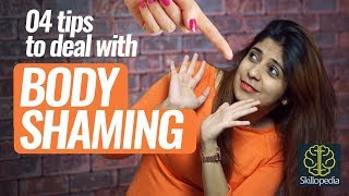 4 tips to deal with BODY SHAMING | Personality Development Video by Skillopedia, Niharika