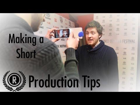 5 Tips for Making Short Films   Production Tip #5