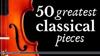 The Best of Classical Music - 50 Greatest Pieces: Mozart, Beethoven, Chopin, Bach...