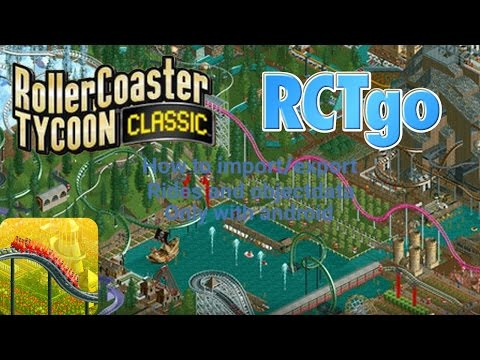 How to Import/Export rides/objectdata on Rct Classic Android Only 