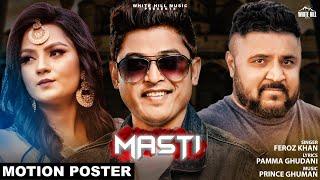 Masti (Motion Poster) | Feroz Khan | Prince Ghuman | Rel. on 18th sept. | White Hill Music
