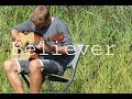 Believer (Imagine Dragons) Cover Guitar Fingerstyle
