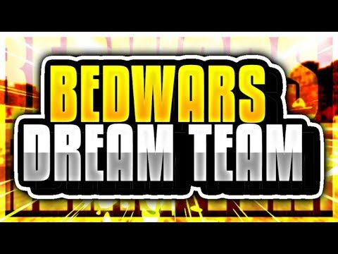 We got the BEDWARS DREAM TEAM! *pvp masters*