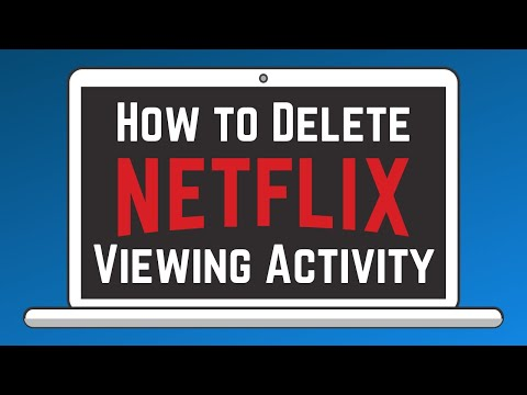 How to Delete Your Netflix Viewing Activity on Any Device 2018