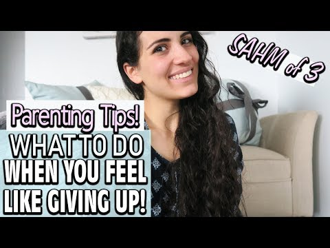 WHAT TO DO WHEN YOU FEEL LIKE GIVING UP! | SAHM OF 3