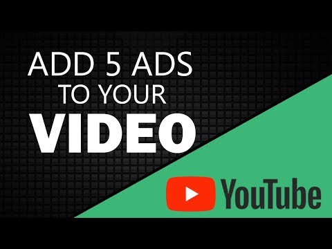 Add 5 Ads to your Video Youtube