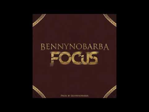 Bennynobarba - Focus (Prod by Bennynobarba)