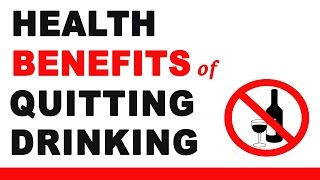Health Benefits Of Quitting Drinking Alcohol