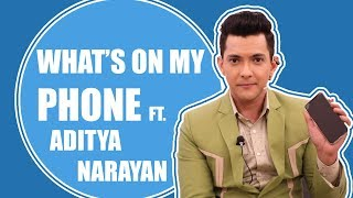 What's on my Phone ft. Aditya Narayan  Indian Idol 11   Exclusive 