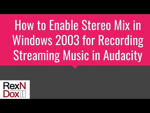 How to Enable Stereo Mix in Windows 2003 for recording streaming music in Audacity