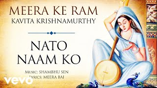 Nato Naam Ko - Meera Ke Ram   Kavita Krishnamurthy   Official Audio Song